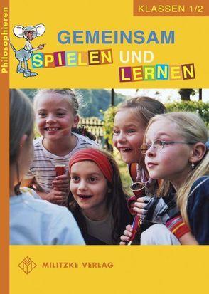 Philosophieren – Grundschule / Gemeinsam spielen und lernen – Landesausgabe Mecklenburg-Vorpommern von Brüning,  Barbara