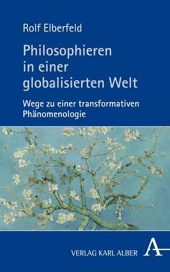 Philosophieren in einer globalisierten Welt von Elberfeld,  Rolf