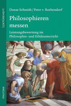 Philosophieren messen von Schmidt,  Donat, von Ruthendorf,  Peter