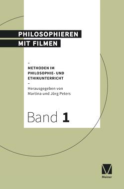 Philosophieren mit Filmen von Peters,  Joerg, Peters,  Martina
