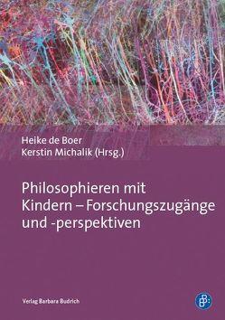 Philosophieren mit Kindern – Forschungszugänge und -perspektiven von de Boer,  Heike, Michalik,  Kerstin