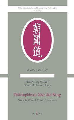 Philosophieren über den Krieg von Möller,  Hans G, Wohlfart,  Günter