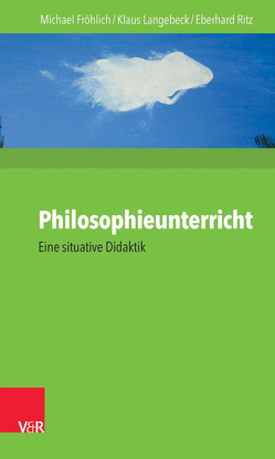 Philosophieunterricht von Fröhlich,  Michael, Langebeck,  Klaus, Ritz,  Eberhard