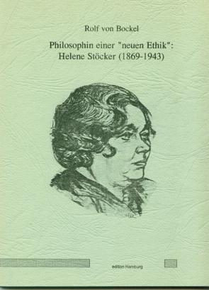 """Philosophin einer """"neuen Ethik"""": Helene Stöcker (1869-1943) von Bockel,  Rolf von"""