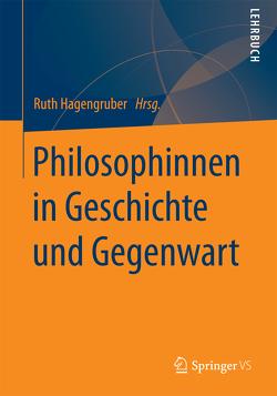 Philosophinnen in Geschichte und Gegenwart. von Hagengruber,  Ruth