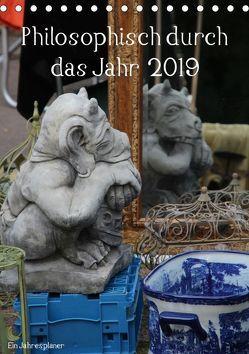 Philosophisch durch das Jahr 2019 / Planer (Tischkalender 2019 DIN A5 hoch) von Stolzenburg,  Kerstin
