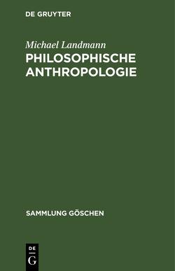 Philosophische Anthropologie von Landmann,  Michael