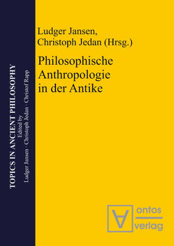Philosophische Anthropologie in der Antike von Jansen,  Ludger, Jedan,  Christoph