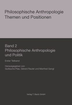 Philosophische Anthropologie und Politik von Gangl,  Manfred, Plas,  Guillaume, Raulet,  Gérard