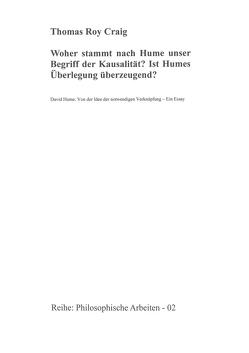 Philosophische Arbeiten / Woher stammt nach Hume unser Begriff der Kausalität? Ist Humes Überlegung überzeugend? von Craig,  Thomas Roy