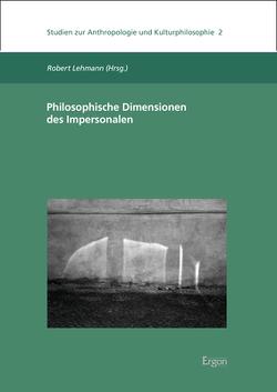 Philosophische Dimensionen des Impersonalen von Lehmann,  Robert