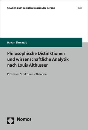 Philosophische Distinktionen und wissenschaftliche Analytik nach Louis Althusser von Sirmasac,  Hakan