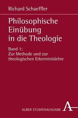 Philosophische Einübung in die Theologie von Schaeffler,  Richard