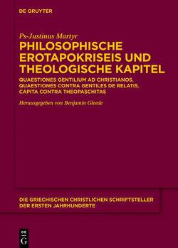 Philosophische Erotapokriseis und theologische Kapitel von Gleede,  Benjamin, Ps-Justinus Martyr