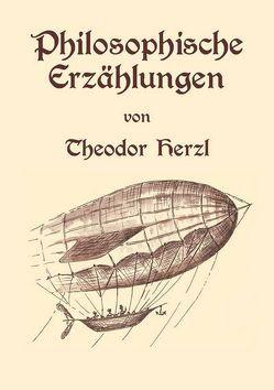 Philosophische Erzählungen von Herzl,  Theodor, Mittelmann,  Hanni, Schmidt,  Carsten