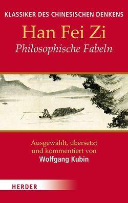 Philosophische Fabeln von Han Fei Zi, Kubin,  Wolfgang