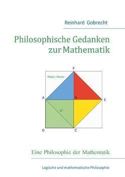 Philosophische Gedanken zur Mathematik von Gobrecht,  Reinhard