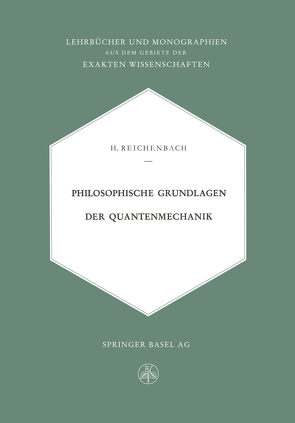 Philosophische Grundlagen der Quantenmechanik von Reichenbach,  Hans