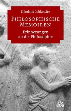 Philosophische Memoiren von Lobkowicz,  Nikolaus