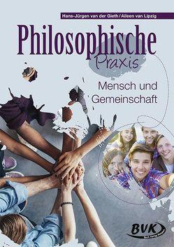 Philosophische Praxis: Mensch und Gemeinschaft von van der Gieth,  Hans-Jürgen, van Lipzig,  Aileen