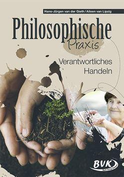 Philosophische Praxis: Verantwortliches Handeln von van der Gieth,  Hans-Jürgen, van Lipzig,  Aileen