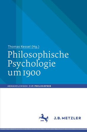 Philosophische Psychologie um 1900 von Kessel,  Thomas