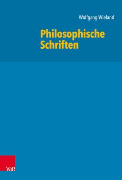 Philosophische Schriften von Braun,  Nicolas, Wieland,  Wolfgang