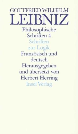 Philosophische Schriften. Französisch und deutsch. Vier in sechs Bänden von Herring,  Herbert, Leibniz,  Gottfried Wilhelm