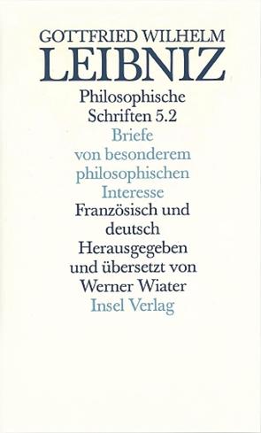 Philosophische Schriften von Leibniz,  Gottfried Wilhelm, Wiater,  Werner