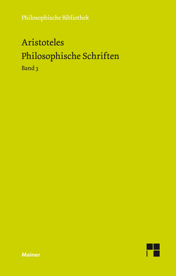 Philosophische Schriften / Philosophische Schriften. Band 3 von Aristoteles, Bien,  Günther, Rolfes,  Eugen