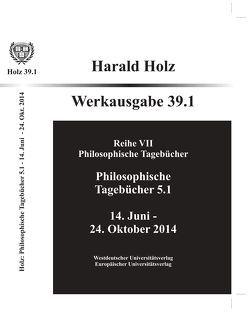 Philosophische Tagebücher 39.1 und 39.2 (Zwei Bände) von Holz,  Harald
