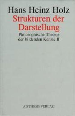 Philosophische Theorie der Bildenden Künste / Strukturen der Darstellung von Holz,  Hans H