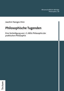 Philosophische Tugenden von Toenges-Hinn,  Joachim