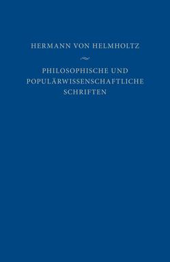 Philosophische und populärwissenschaftliche Schriften von Heidelberger,  Michael, Helmholtz,  Hermann von, Pulte,  Helmut, Schiemann,  Gregor