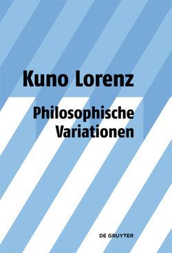Philosophische Variationen von Lorenz,  Kuno