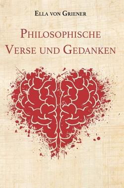 Philosophische Verse und Gedanken von Griener,  Ella von