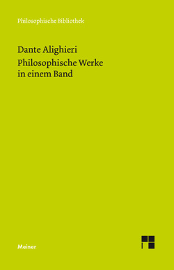 Philosophische Werke in einem Band von Alighieri,  Dante, Cheneval,  Francis, Imbach,  Ruedi, Perler,  Dominik, Ricklin,  Thomas