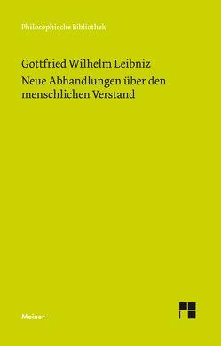 Philosophische Werke / Neue Abhandlungen über den menschlichen Verstand von Cassirer,  Ernst, Leibniz,  Gottfried W