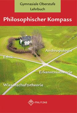 Philosophischer Kompass von Arnold-Hofbauer,  Anneli, Schmidt,  Donat