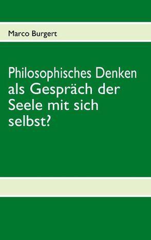 Philosophisches Denken als Gespräch der Seele mit sich selbst? von Burgert,  Marco