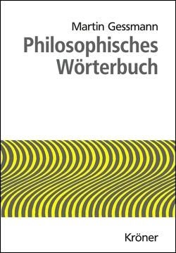 Philosophisches Wörterbuch von Gessmann,  Martin, Schmidt,  Heinrich