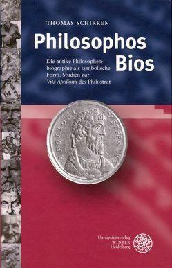 Philosophos Bios von Schirren,  Thomas