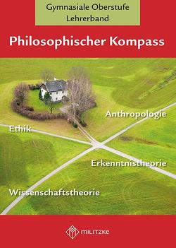 Philososphischer Kompass von Arnold-Hofbauer,  Anneli, Ohl,  Julia, Schmidt,  Donat