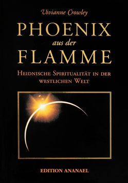 Phoenix aus der Flamme von Crowley,  Vivianne, Mullins,  Ines