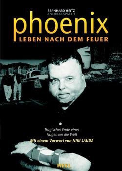 Phoenix – Leben nach dem Feuer von Lauda,  Niki, Spaeth,  Andreas