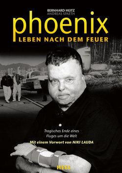 Phoenix: Leben nach dem Feuer von Heitz,  Bernhard, Lauda,  Niki, Spaeth,  Andreas