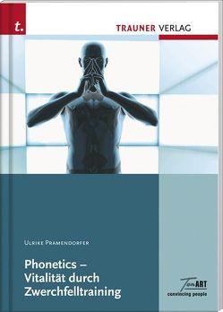 Phonetics – Vitalität durch Zwerchfelltraining von Pramendorfer,  Ulrike