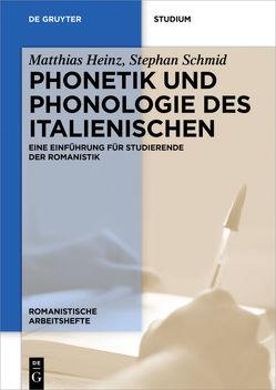 Phonetik und Phonologie des Italienischen von Heinz,  Matthias, Schmid,  Stephan