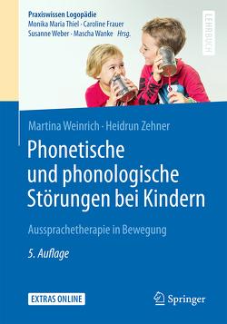 Phonetische und phonologische Störungen bei Kindern von Weinrich,  Martina, Zehner,  Heidrun
