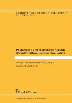 Phonetische und rhetorische Aspekte der interkulturellen Kommunikation von Hirschfeld,  Ursula, Lange,  Friderike, Stock,  Eberhard
